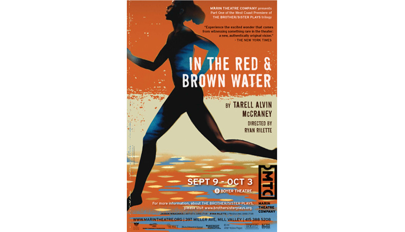 <strong style='color:black; font-style:normal;'>Marin Theatre Company</strong><br /><span style='color:black; font-style:normal;'>In the Red and<br />Brown Water</span><br />Illustrator: Mick Wiggins